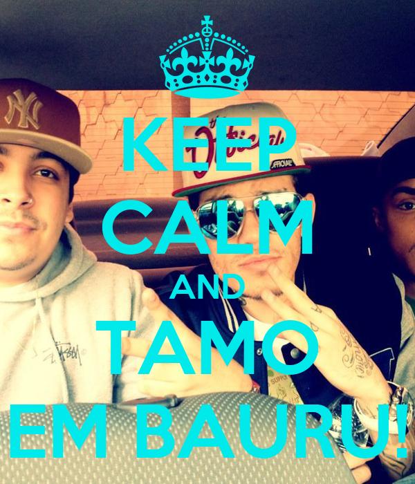 KEEP CALM AND TAMO EM BAURU!
