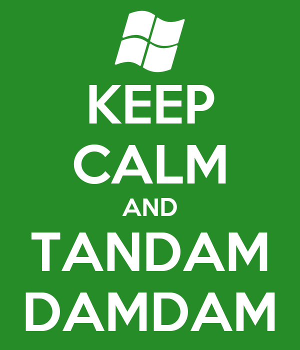 KEEP CALM AND TANDAM DAMDAM
