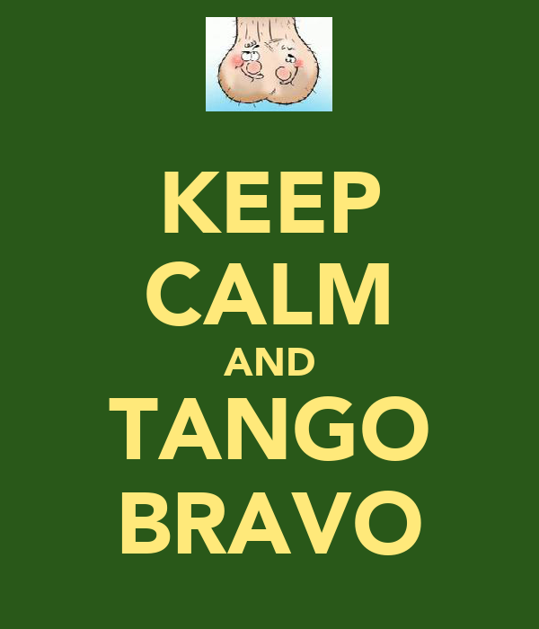 KEEP CALM AND TANGO BRAVO