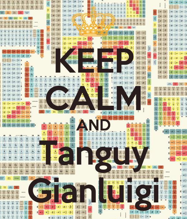 KEEP CALM AND Tanguy Gianluigi