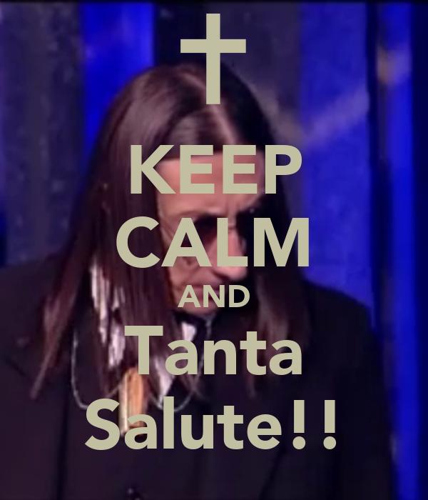KEEP CALM AND Tanta Salute!!