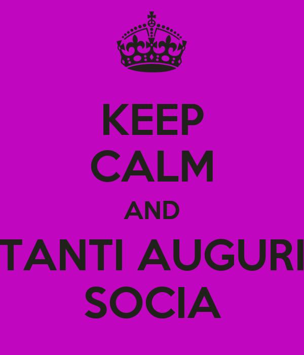 KEEP CALM AND TANTI AUGURI SOCIA