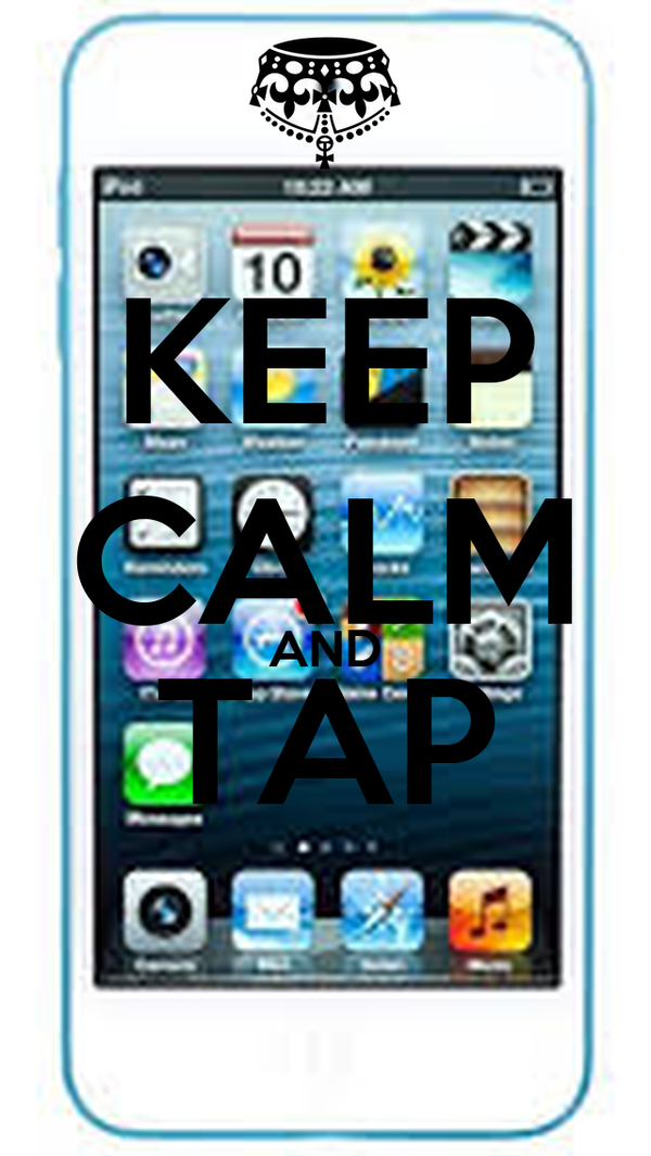 KEEP CALM AND TAP