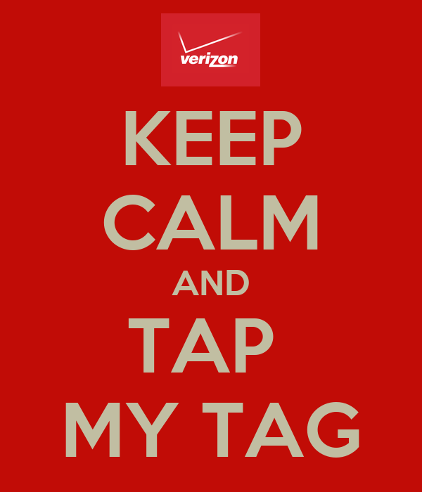 KEEP CALM AND TAP  MY TAG