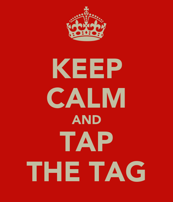 KEEP CALM AND TAP THE TAG