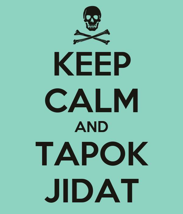 KEEP CALM AND TAPOK JIDAT