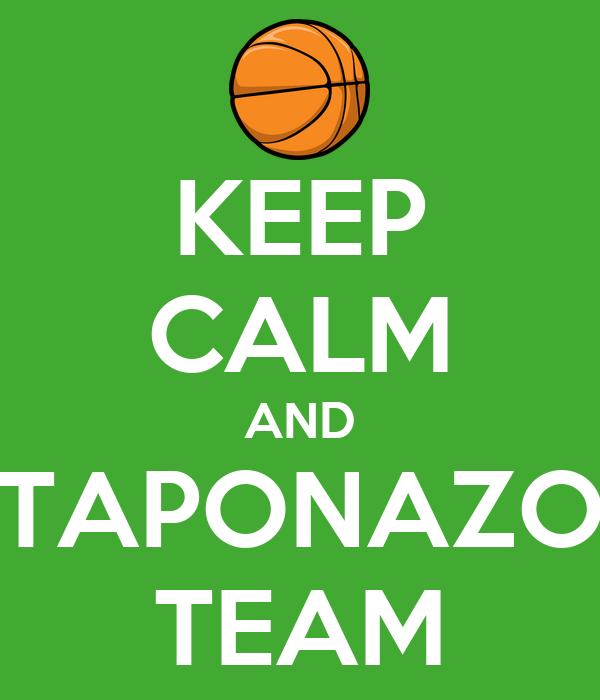 KEEP CALM AND TAPONAZO TEAM