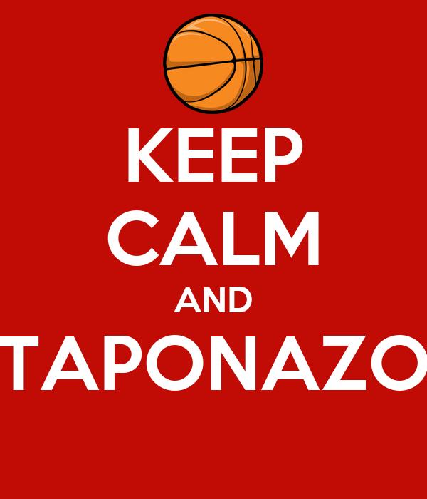 KEEP CALM AND TAPONAZO