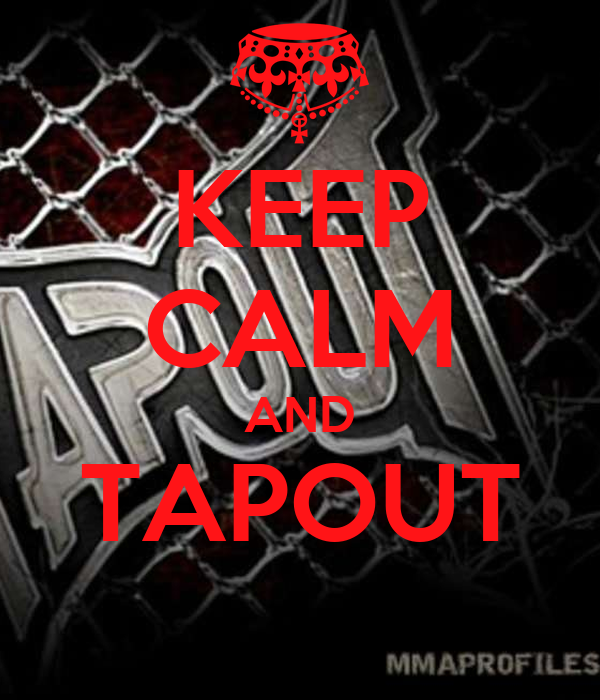 KEEP CALM AND TAPOUT