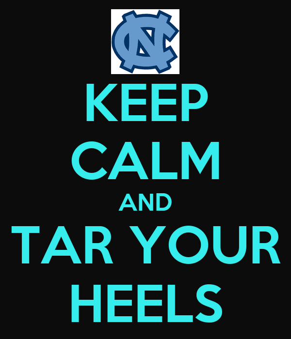 KEEP CALM AND TAR YOUR HEELS