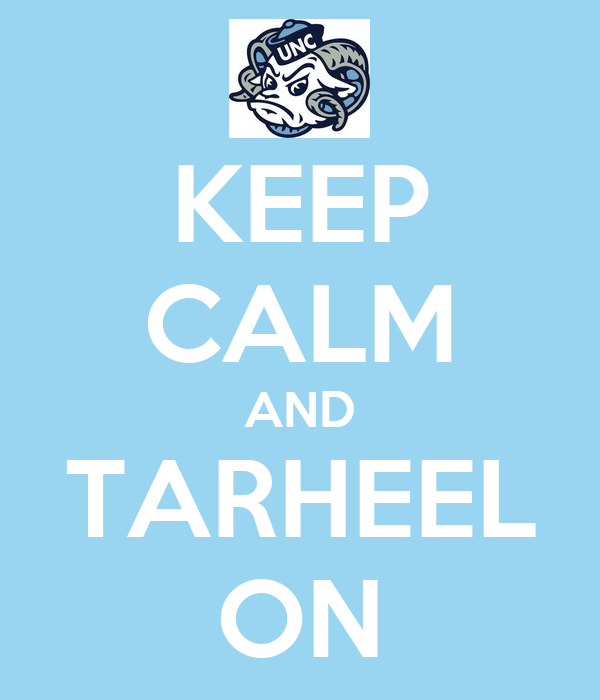 KEEP CALM AND TARHEEL ON