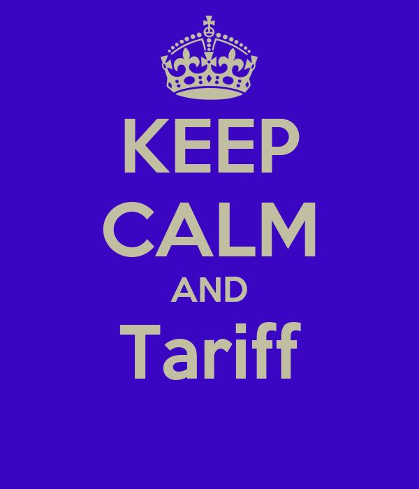KEEP CALM AND Tariff