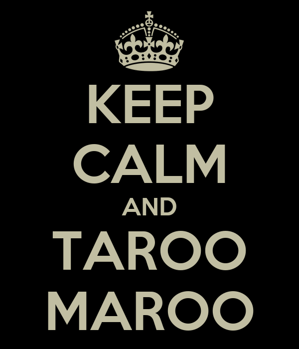 KEEP CALM AND TAROO MAROO
