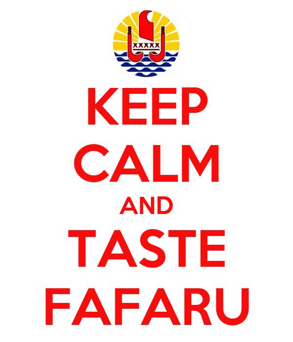 KEEP CALM AND TASTE FAFARU