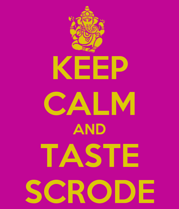 KEEP CALM AND TASTE SCRODE