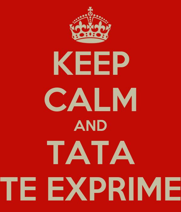 KEEP CALM AND TATA TE EXPRIME