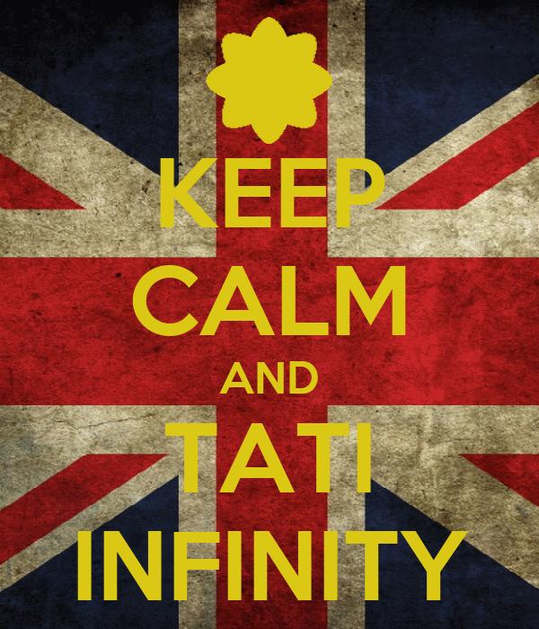KEEP CALM AND TATI INFINITY