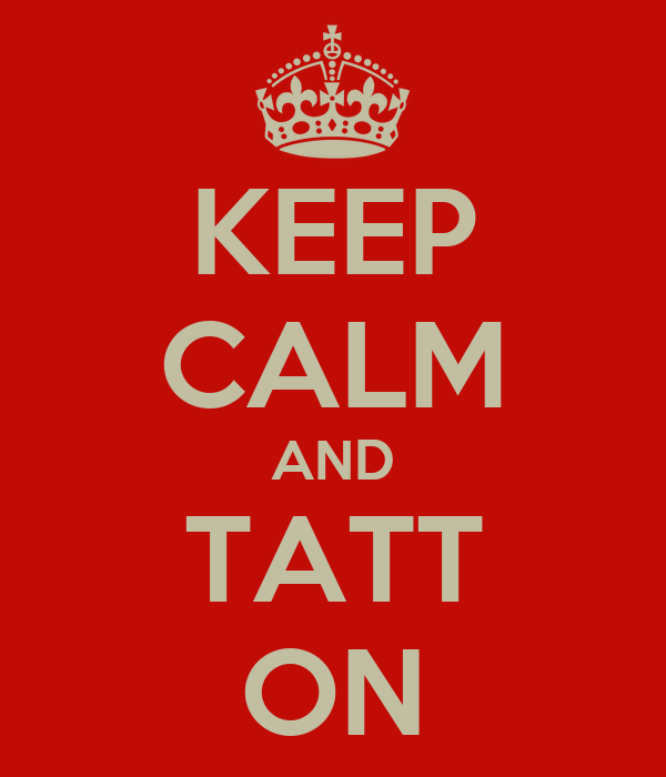 KEEP CALM AND TATT ON