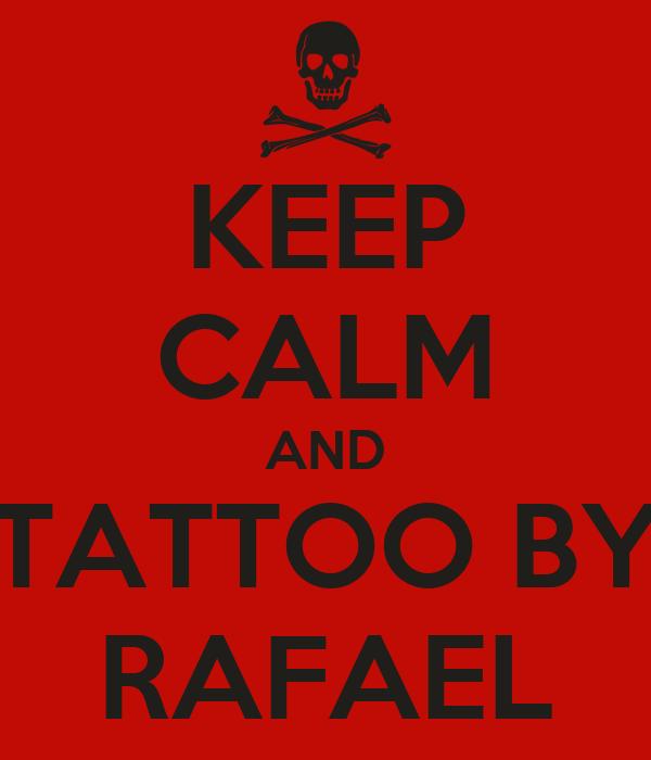 KEEP CALM AND TATTOO BY RAFAEL