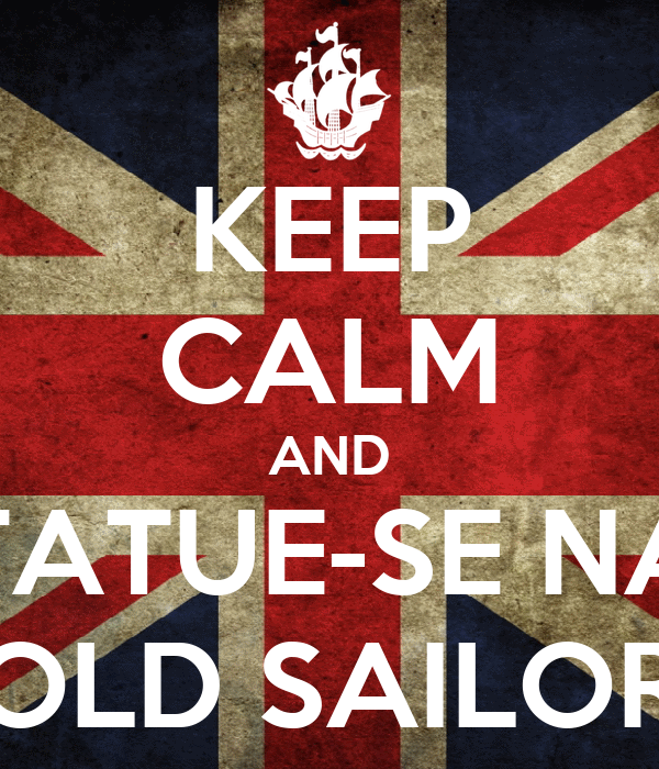 KEEP CALM AND TATUE-SE NA OLD SAILOR