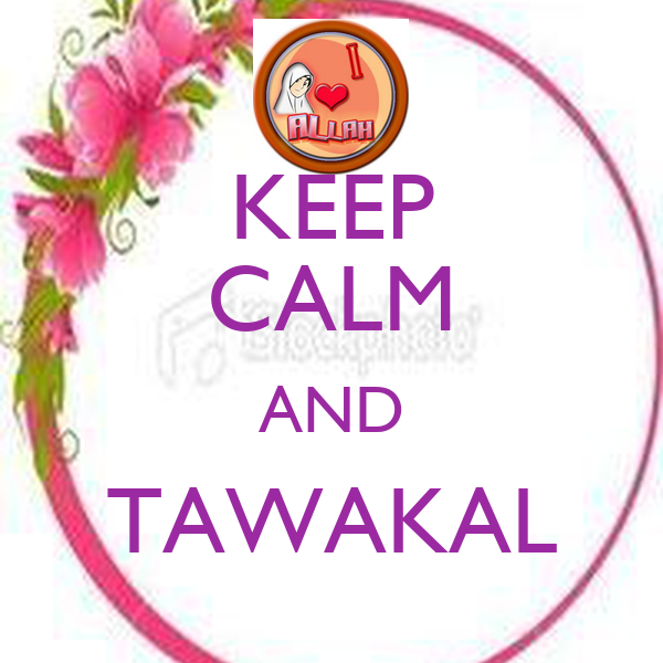 KEEP CALM AND TAWAKAL