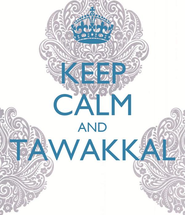 KEEP CALM AND TAWAKKAL