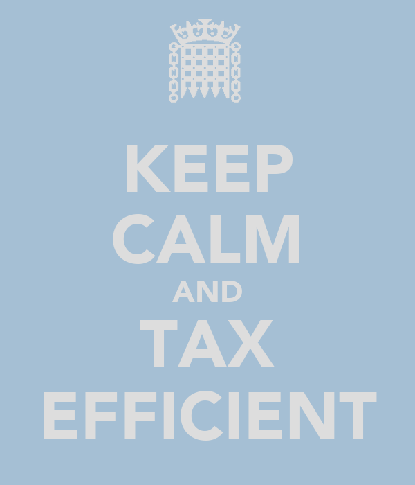 KEEP CALM AND TAX EFFICIENT