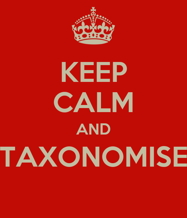 KEEP CALM AND TAXONOMISE