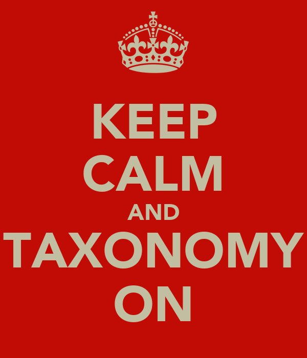 KEEP CALM AND TAXONOMY ON