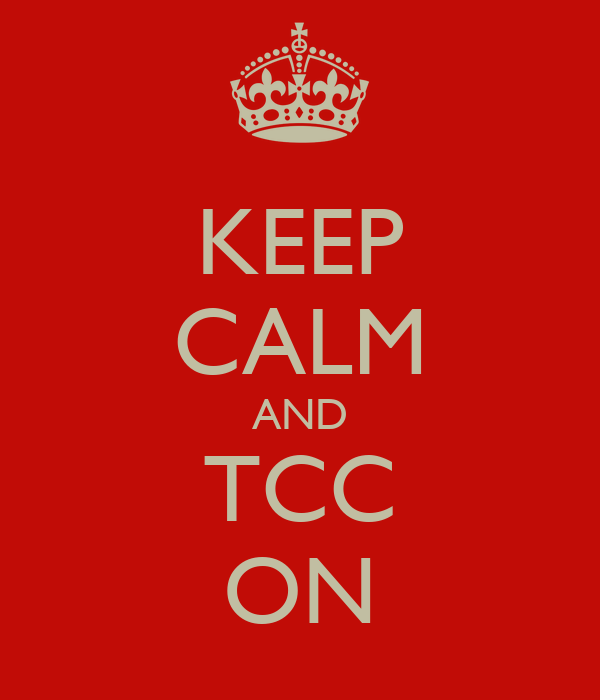KEEP CALM AND TCC ON