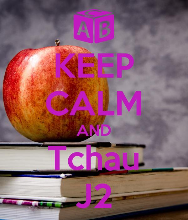 KEEP CALM AND Tchau J2