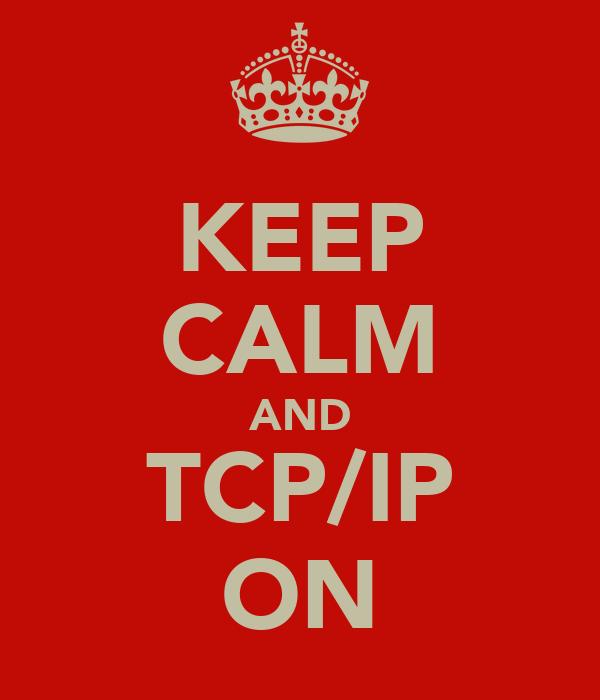 KEEP CALM AND TCP/IP ON