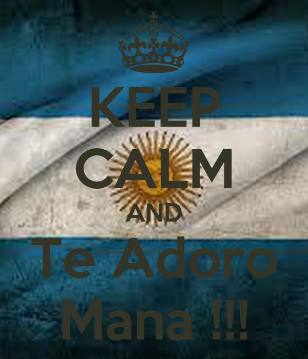 KEEP CALM AND Te Adoro Mana !!!