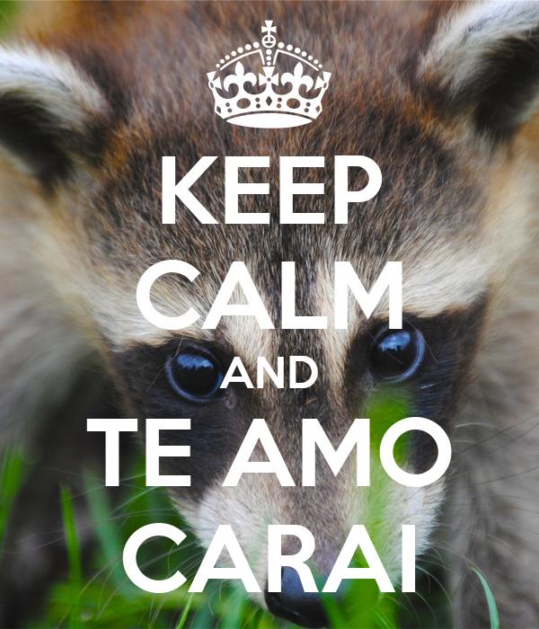 KEEP CALM AND TE AMO CARAI