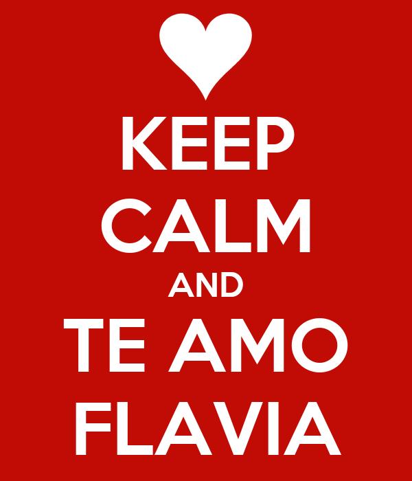KEEP CALM AND TE AMO FLAVIA