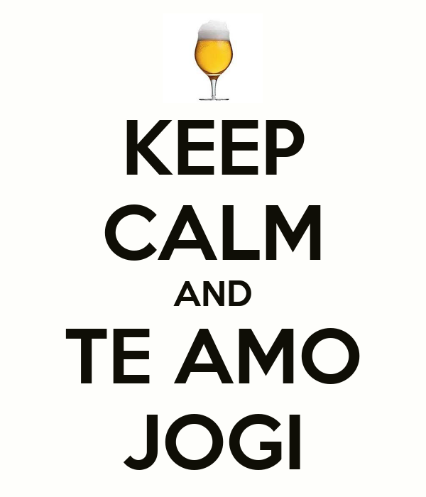 KEEP CALM AND TE AMO JOGI