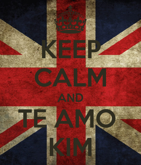 KEEP CALM AND TE AMO  KIM