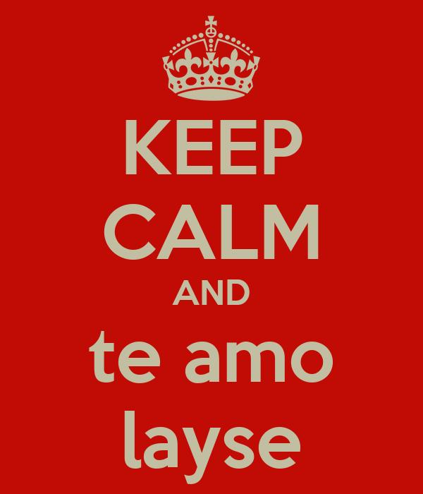KEEP CALM AND te amo layse