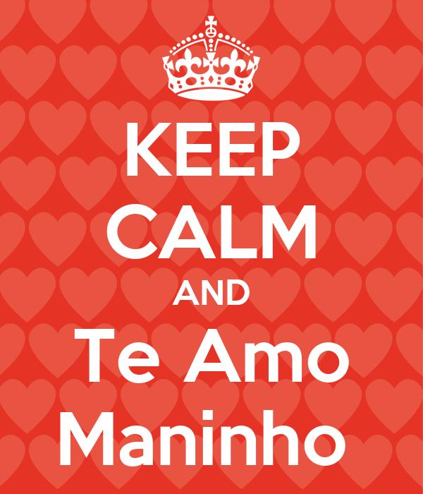 KEEP CALM AND Te Amo Maninho