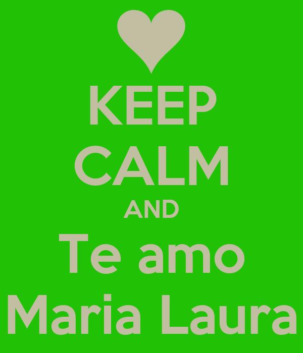 KEEP CALM AND Te amo Maria Laura