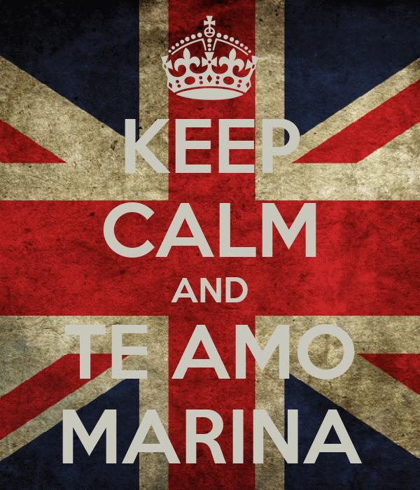 KEEP CALM AND TE AMO MARINA