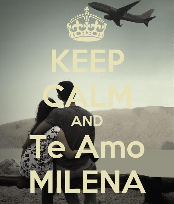 KEEP CALM AND Te Amo MILENA