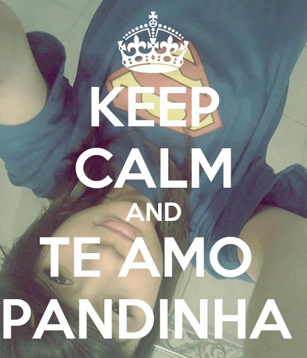 KEEP CALM AND TE AMO  PANDINHA