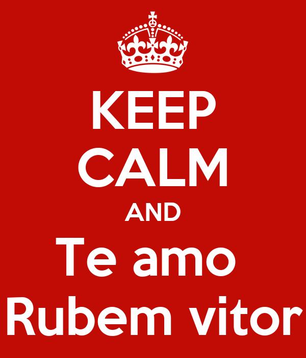 KEEP CALM AND Te amo  Rubem vitor