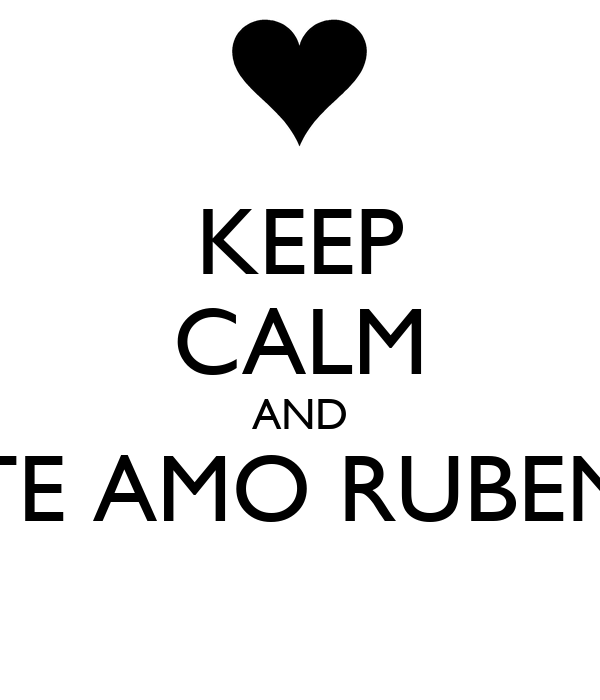 KEEP CALM AND TE AMO RUBEN