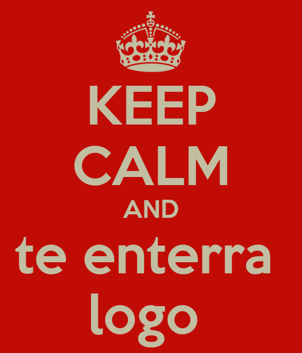 KEEP CALM AND te enterra  logo
