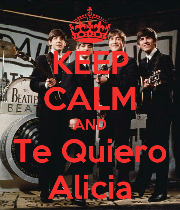 KEEP CALM AND Te Quiero Alicia