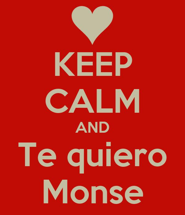 KEEP CALM AND Te quiero Monse