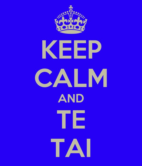KEEP CALM AND TE TAI