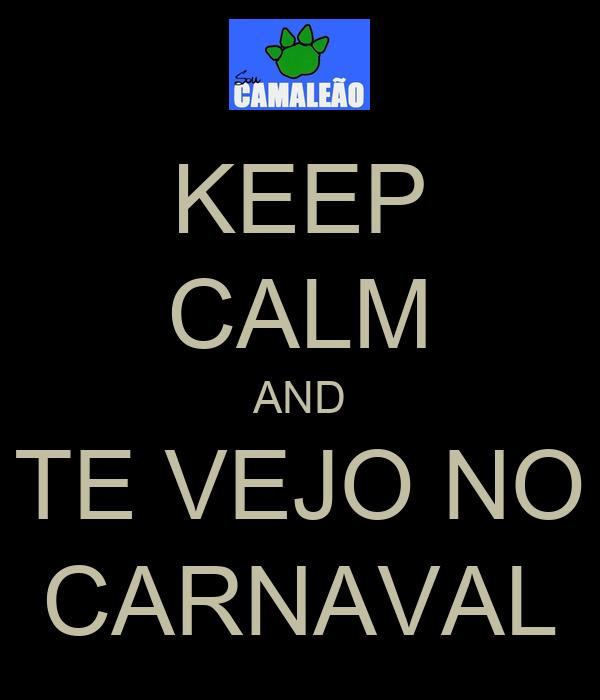 KEEP CALM AND TE VEJO NO CARNAVAL